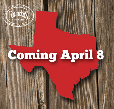"Founders Brewing Co. logo and map of Texas with ""Coming April 8"" overlaid"