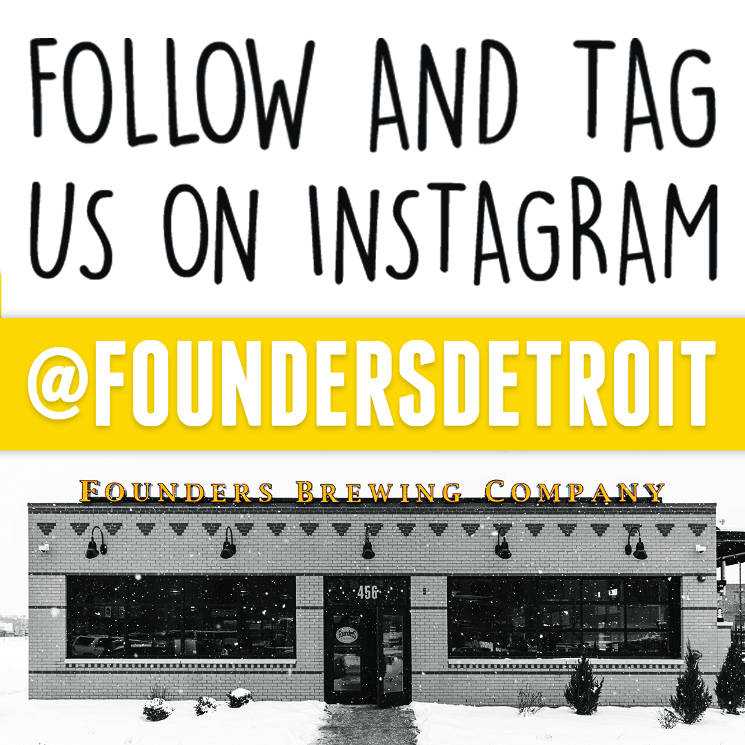 Follow and Tag Us on Instagram @FoundersDetroit