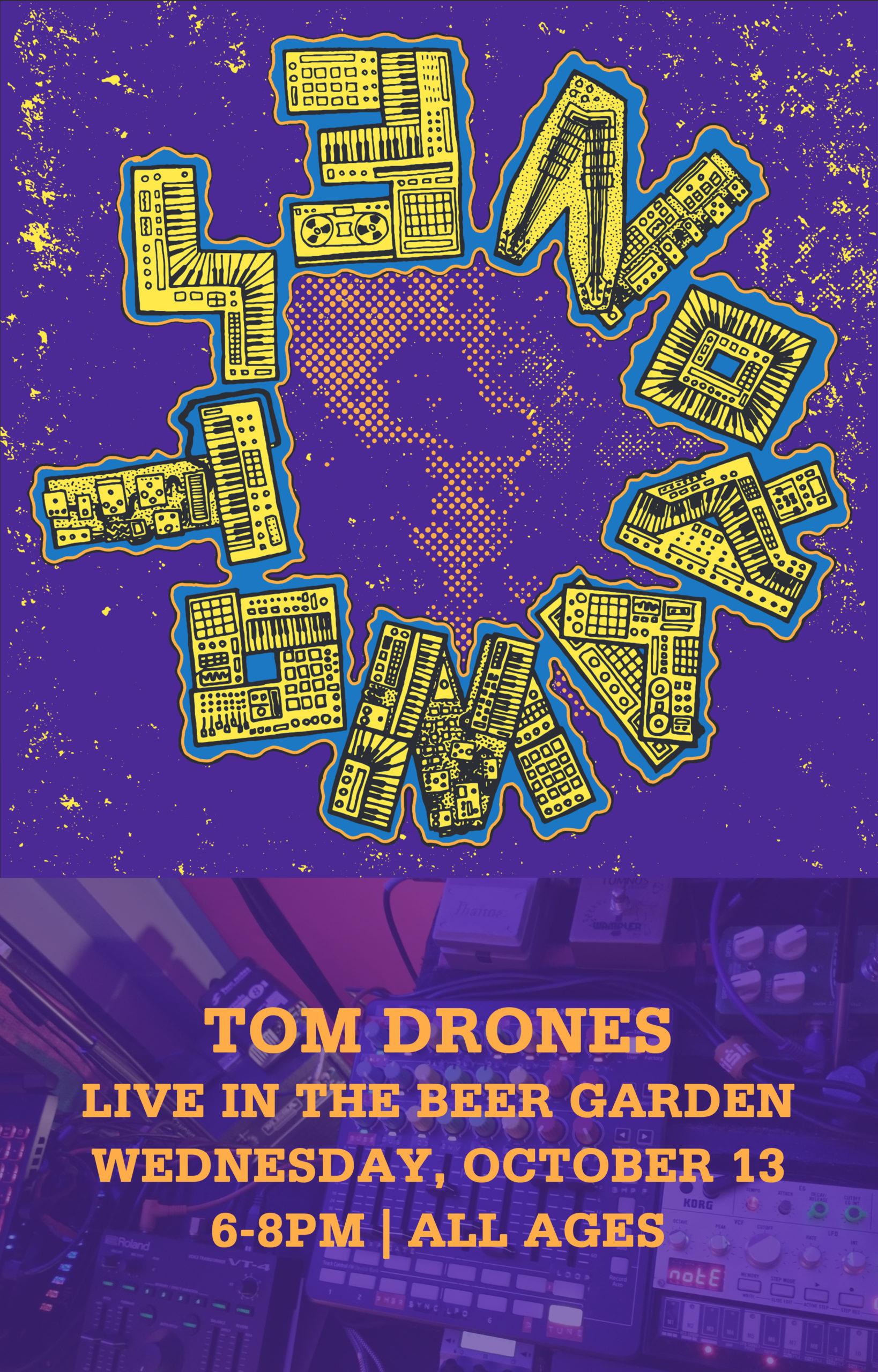 Tom Drones live in the beer garden October 13 6-8pm